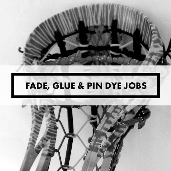 Lacrosse Sticks - Dye Jobs - Fades, Glues & Pins