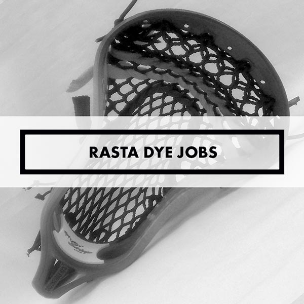 Lacrosse Sticks - Dye Jobs - Rastas
